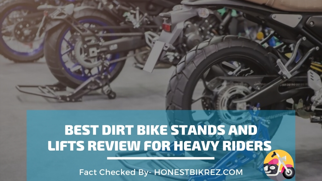 Best Dirt Bike Stands and Lifts