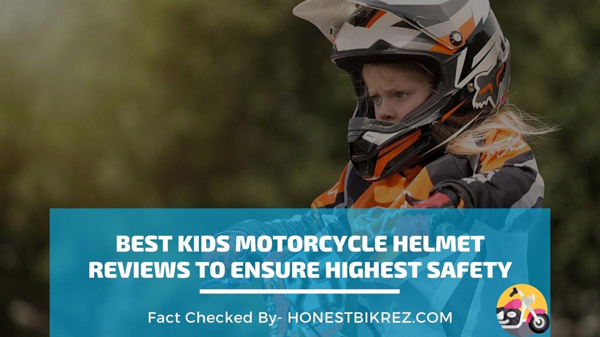 Best Kids Motorcycle Helmet in 2021 by Honest Bikerz