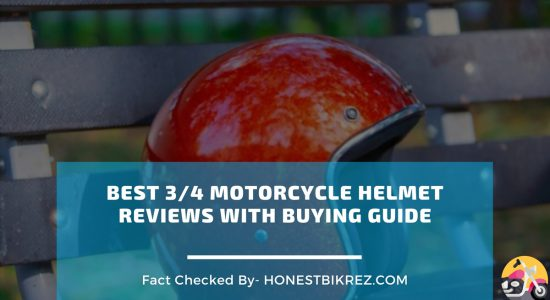The 10 Best 3/4 Motorcycle Helmet Honest Reviews in 2021 with Buying Guide