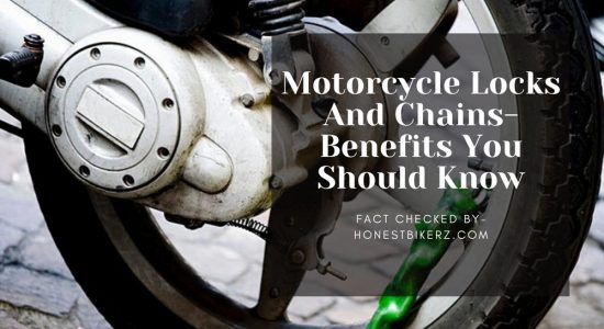 Motorcycle Locks and chains- Benefits you Should Know in 2021?