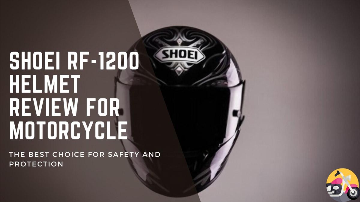 Shoei RF-1200 Helmet Review in 2021