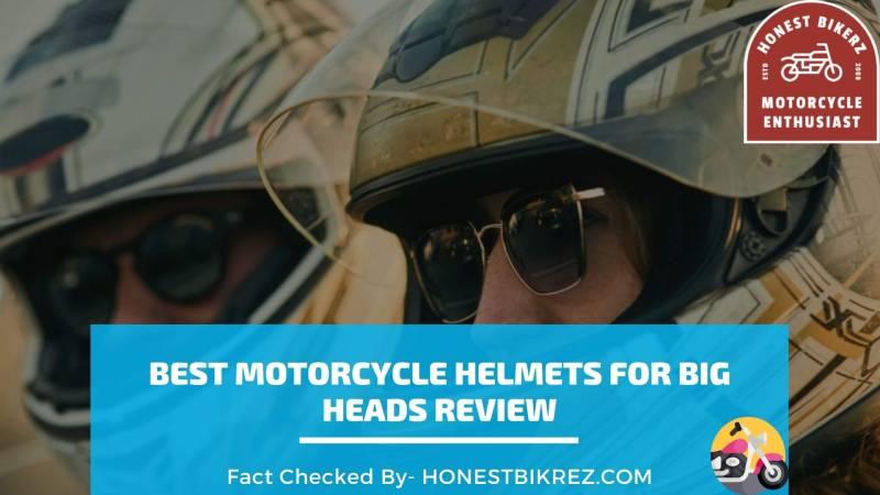 Best Motorcycle Helmets for Big Heads