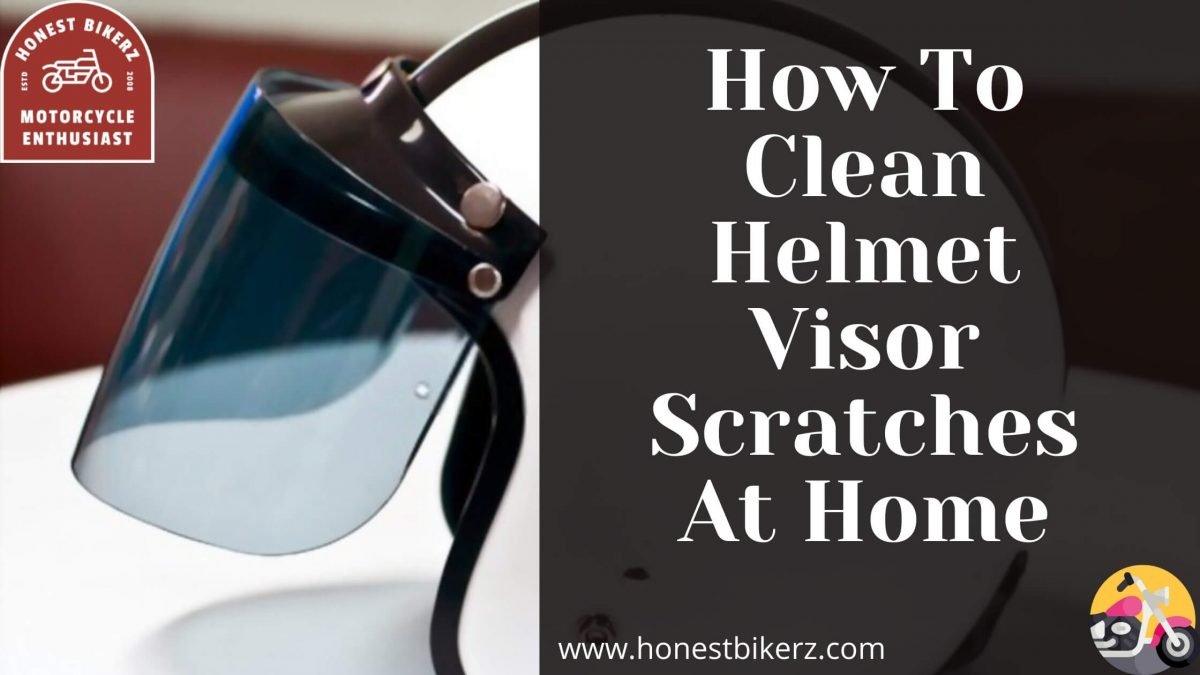 How To Clean Helmet Visor Scratches At Home