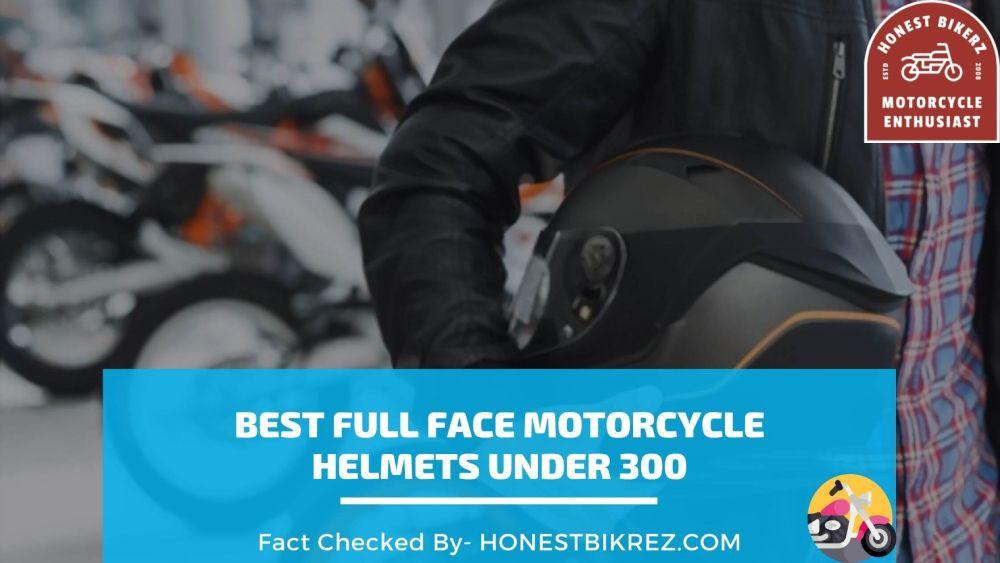 best full face motorcycle helmets under 300