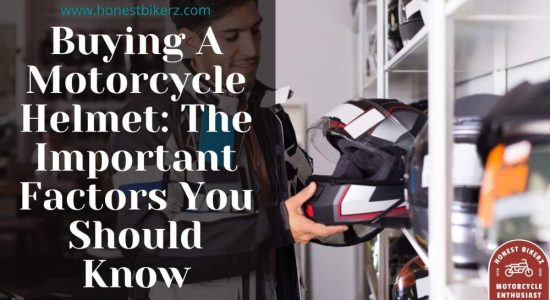 Buying A Motorcycle Helmet: The important factors you should know in 2021