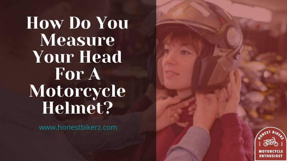 Measure Head Size Motorcycle Helmet